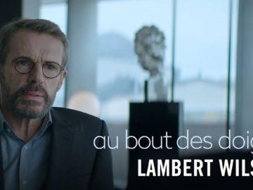Les coulisses du film – Lambert Wilson – Au bout des doigts