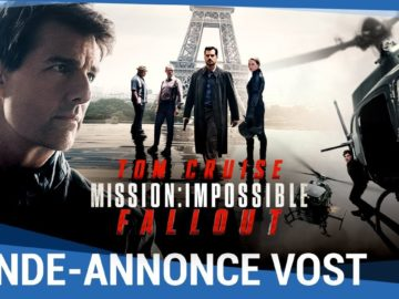 MISSION : IMPOSSIBLE – FALLOUT – Bande-annonce finale VOST