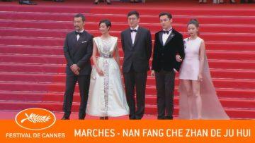 NAN FANG CHE ZHAN DE JU HUI – Les marches – Cannes 2019 – VF