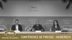 HA'BERECH – CONFERENCE DE PRESSE – CANNES 2021 – VF